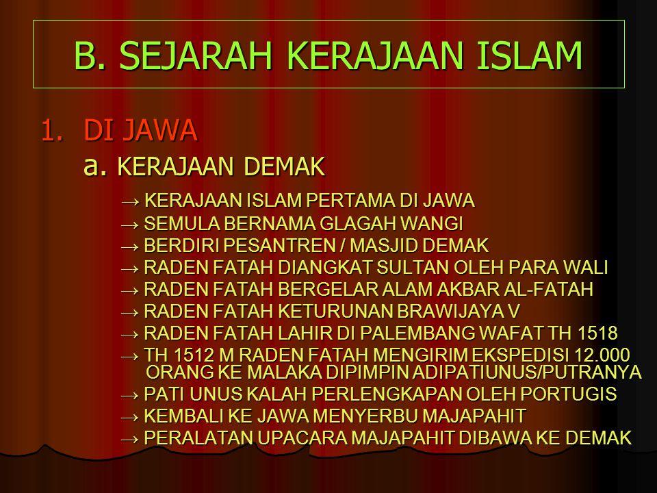 B. SEJARAH KERAJAAN ISLAM