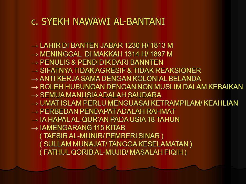 c. SYEKH NAWAWI AL-BANTANI → LAHIR DI BANTEN JABAR 1230 H/ 1813 M