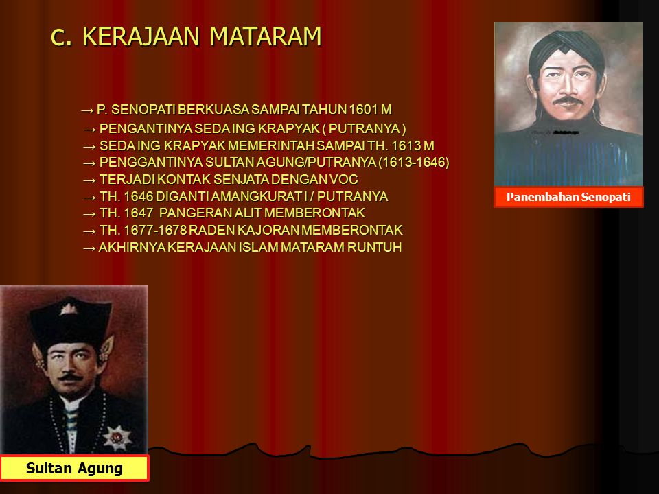 c. KERAJAAN MATARAM → P. SENOPATI BERKUASA SAMPAI TAHUN 1601 M