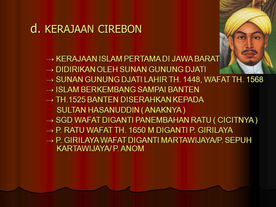 d. KERAJAAN CIREBON → KERAJAAN ISLAM PERTAMA DI JAWA BARAT