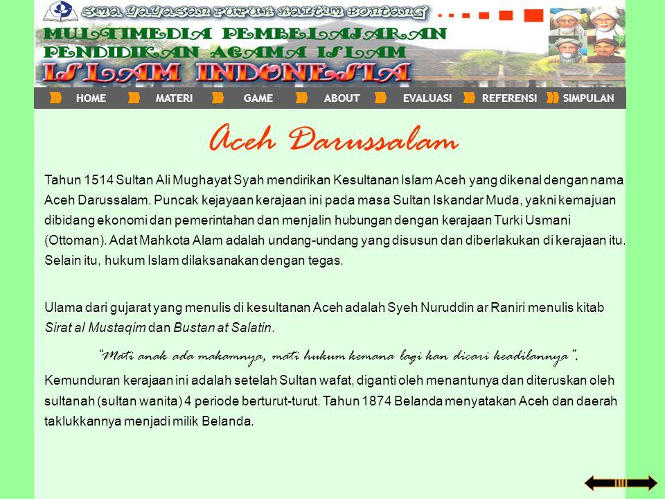 HOME MATERI. GAME. ABOUT. EVALUASI. REFERENSI. SIMPULAN. Aceh Darussalam.