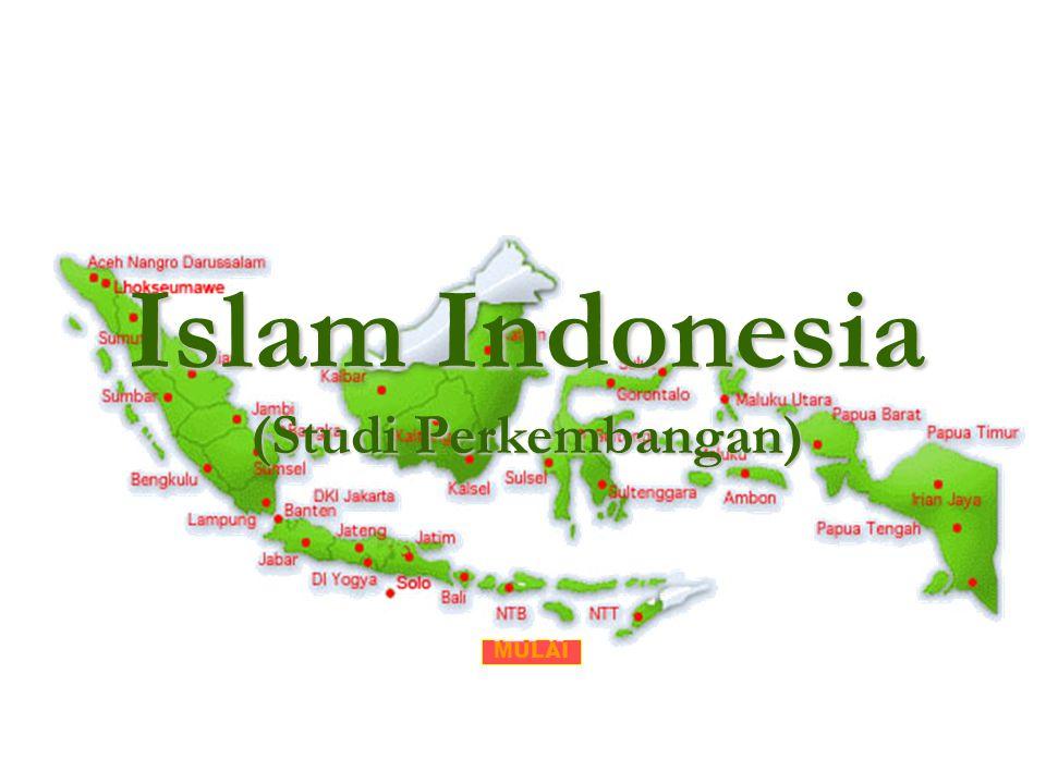 Islam Indonesia (Studi Perkembangan) MULAI