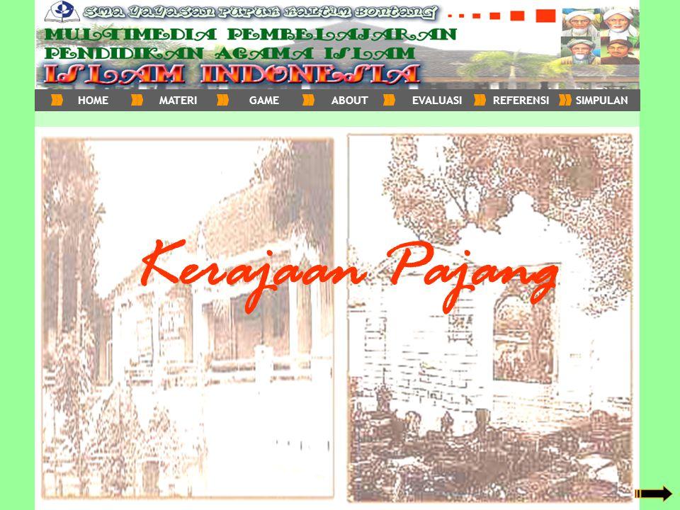 HOME MATERI GAME ABOUT EVALUASI REFERENSI SIMPULAN Kerajaan Pajang