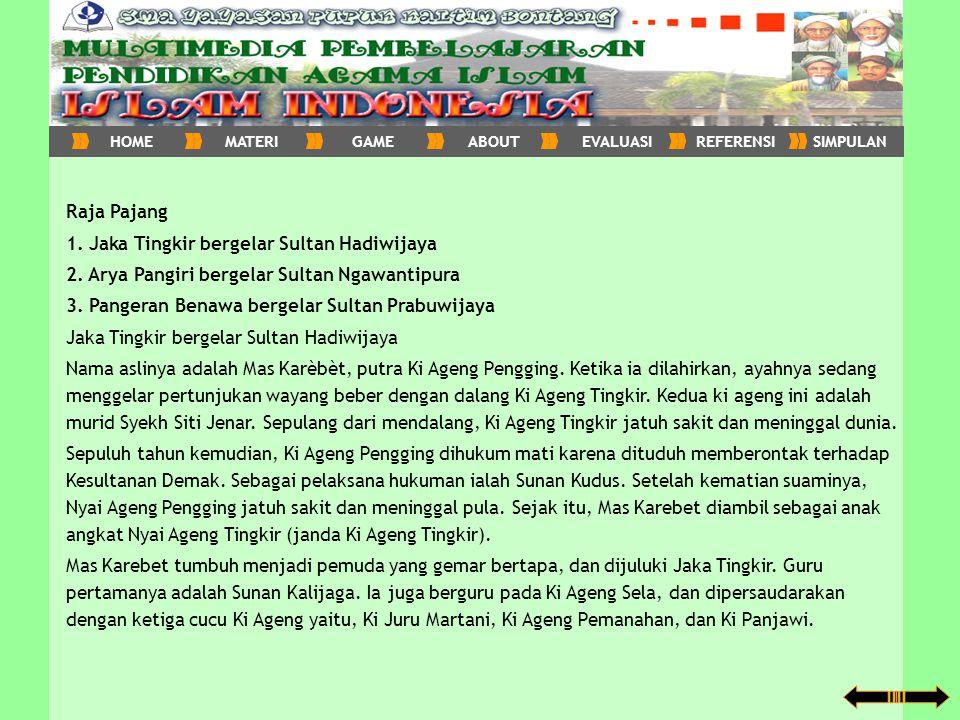 1. Jaka Tingkir bergelar Sultan Hadiwijaya