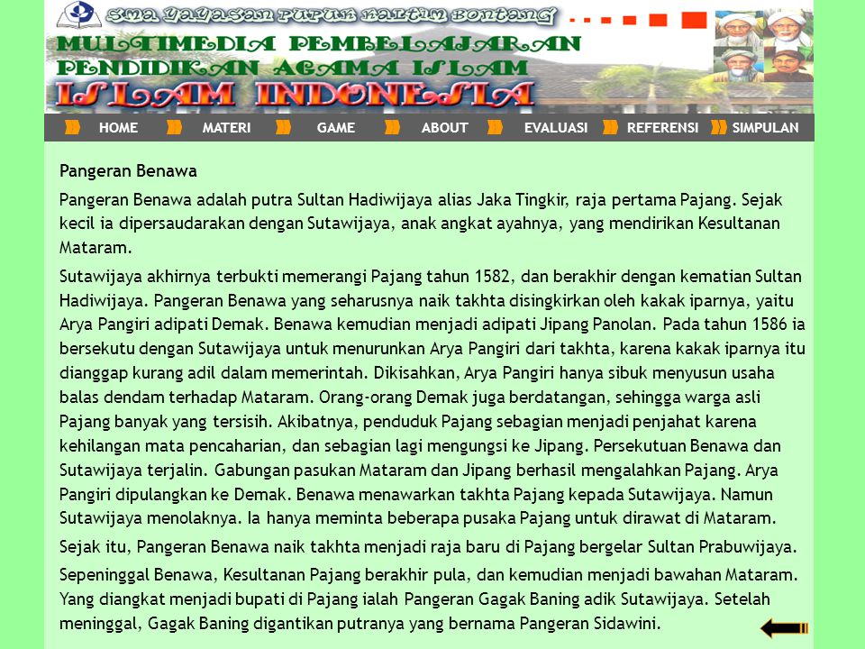 HOME MATERI. GAME. ABOUT. EVALUASI. REFERENSI. SIMPULAN. Pangeran Benawa.