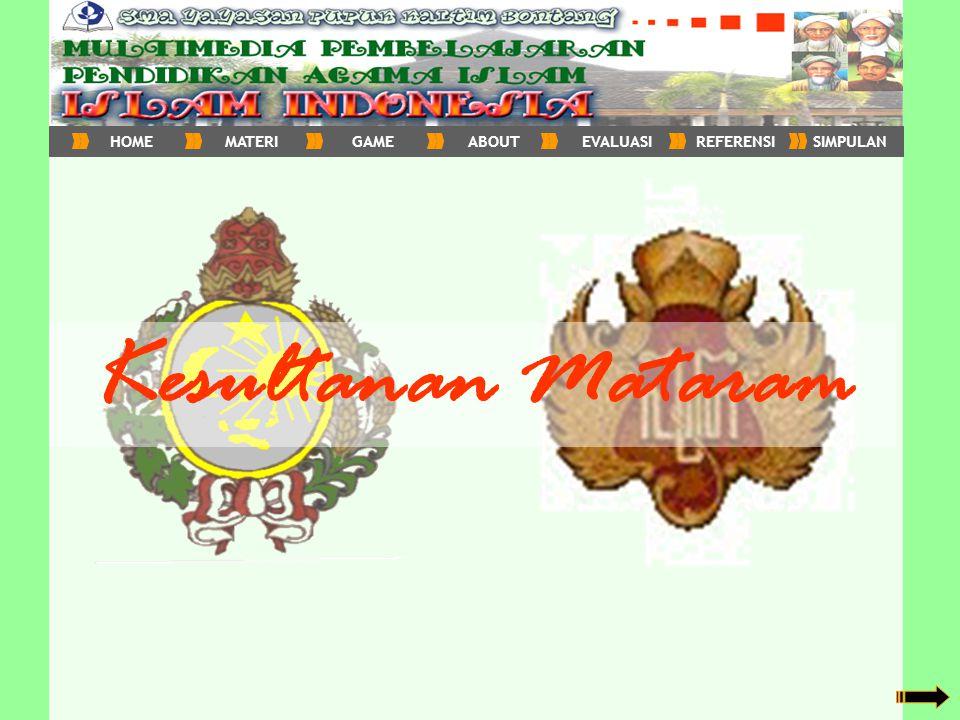 HOME MATERI GAME ABOUT EVALUASI REFERENSI SIMPULAN Kesultanan Mataram