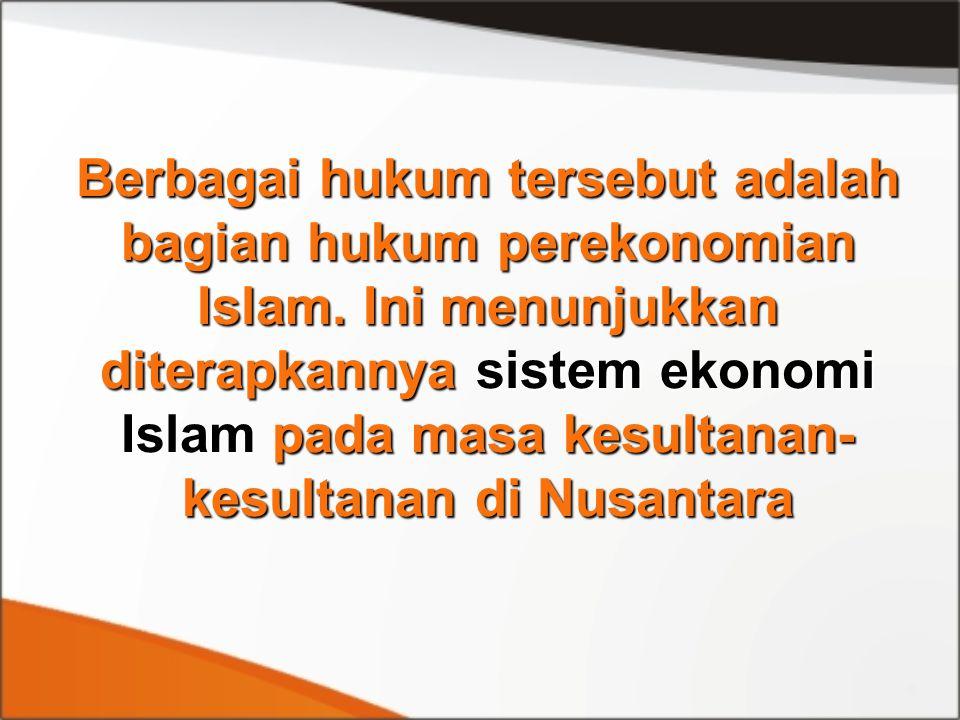 Berbagai hukum tersebut adalah bagian hukum perekonomian Islam