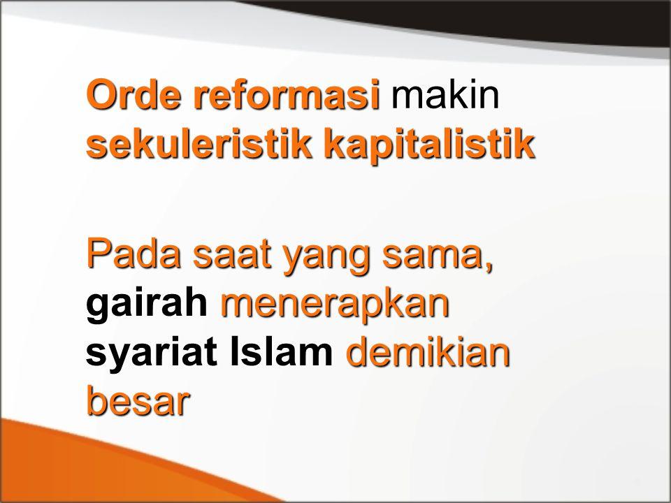 Orde reformasi makin sekuleristik kapitalistik