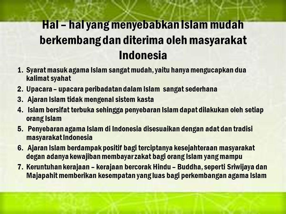 Hal – hal yang menyebabkan Islam mudah berkembang dan diterima oleh masyarakat Indonesia