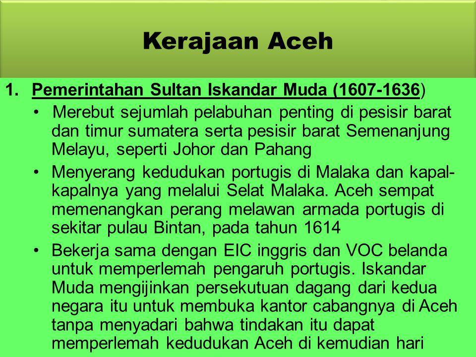 Kerajaan Aceh Pemerintahan Sultan Iskandar Muda (1607-1636)