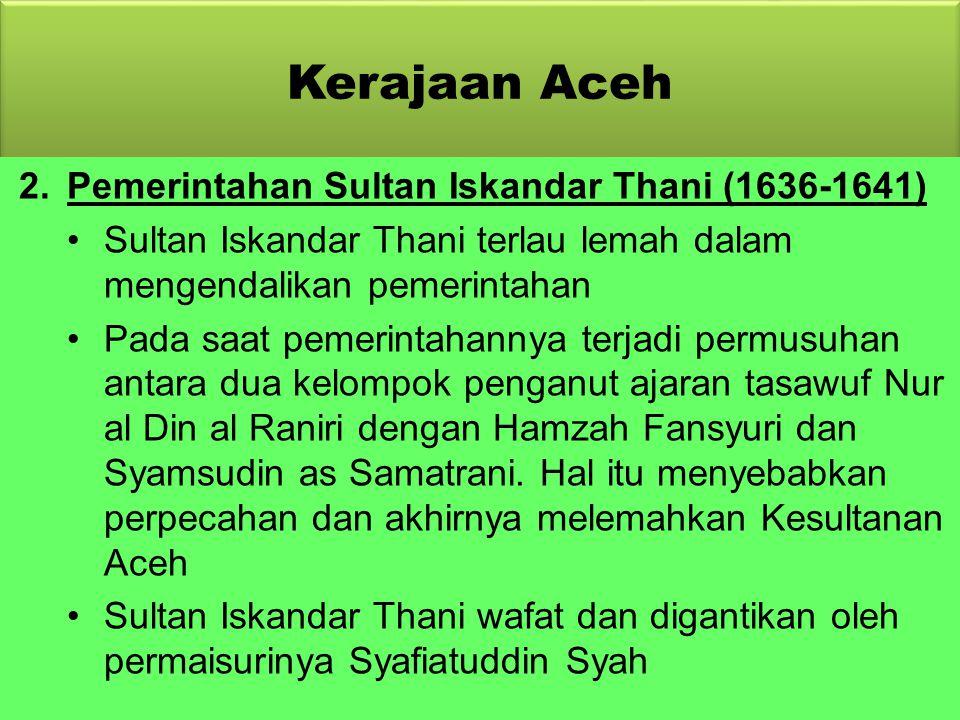 Kerajaan Aceh Pemerintahan Sultan Iskandar Thani (1636-1641)