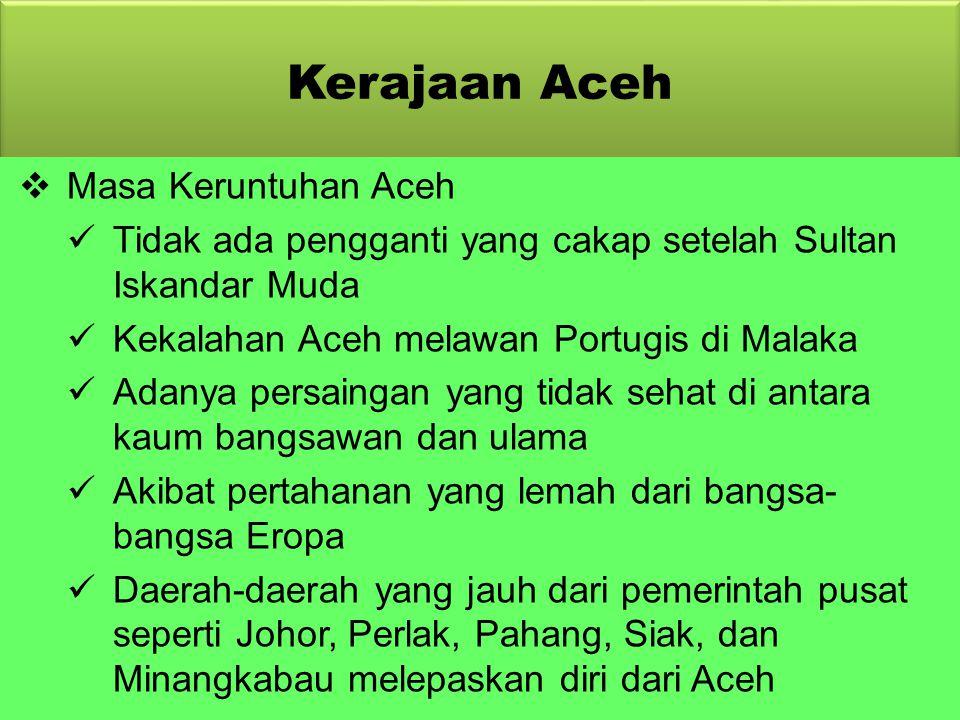 Kerajaan Aceh Masa Keruntuhan Aceh