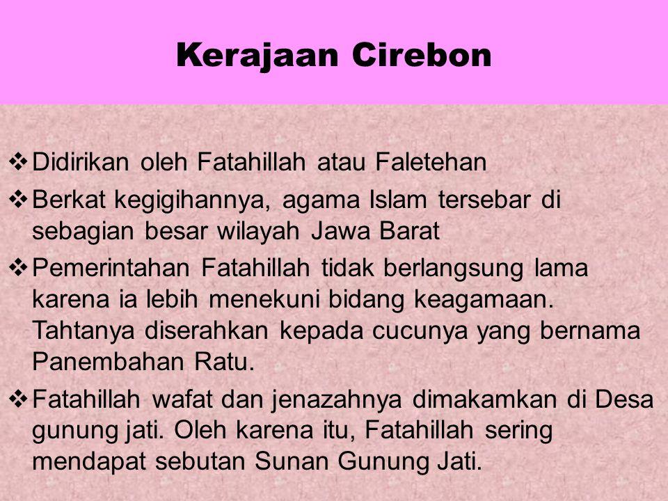 Kerajaan Cirebon Didirikan oleh Fatahillah atau Faletehan