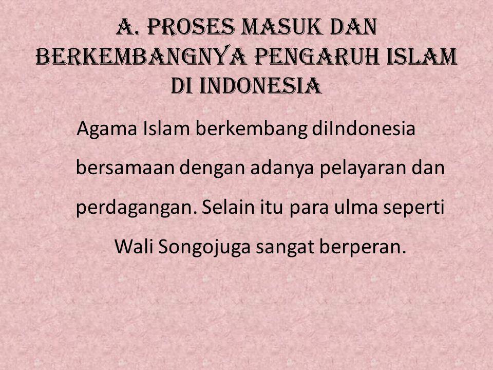A. PROSES MASUK DAN BERKEMBANGNYA PENGARUH ISLAM DI iNDONESIA