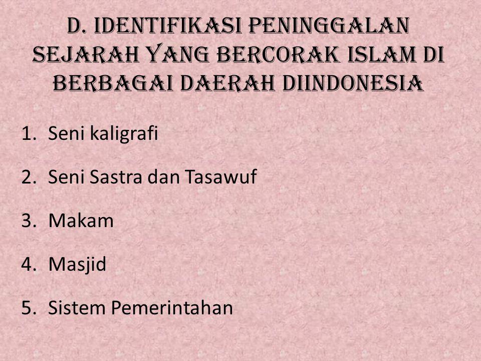 D. IDENTIFIKASI PENINGGALAN SEJARAH YANG BERCORAK ISLAM DI BERBAGAI DAERAH DIINDONESIA