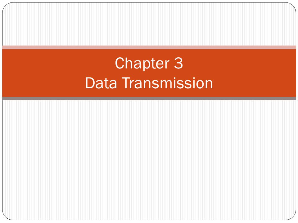 Chapter 3 Data Transmission