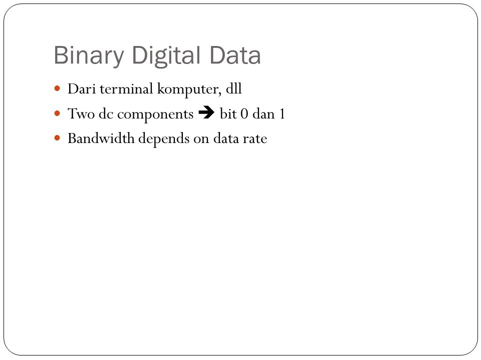 Binary Digital Data Dari terminal komputer, dll