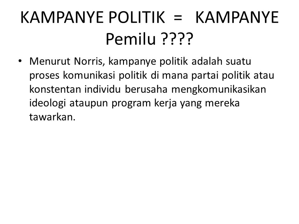 KAMPANYE POLITIK = KAMPANYE Pemilu