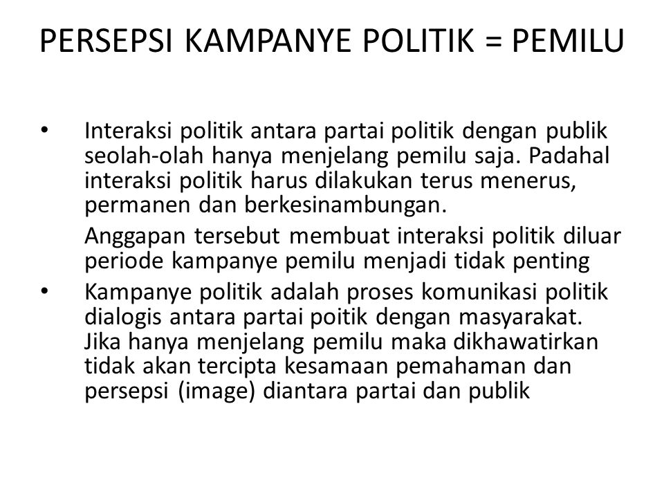 PERSEPSI KAMPANYE POLITIK = PEMILU