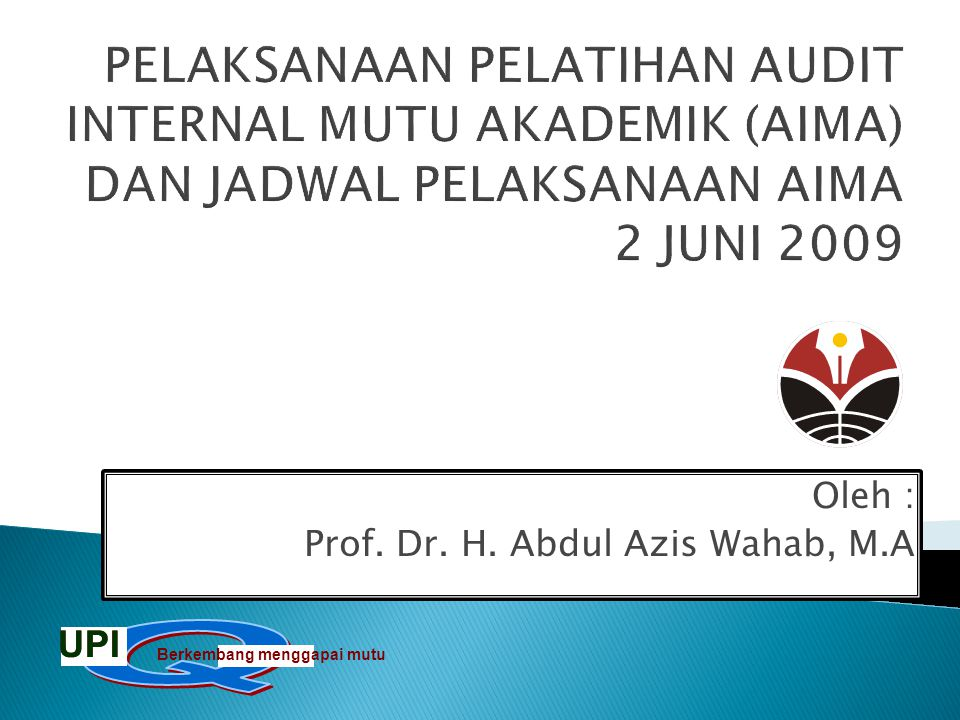 Oleh : Prof. Dr. H. Abdul Azis Wahab, M.A
