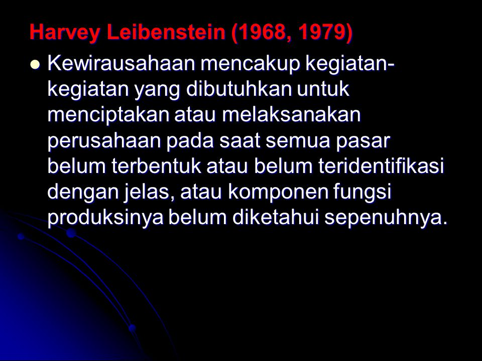 Harvey Leibenstein (1968, 1979)