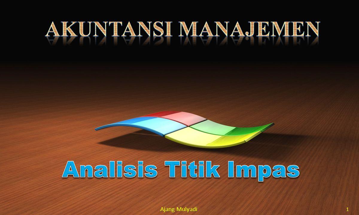Akuntansi manajemen Analisis Titik Impas Ajang Mulyadi