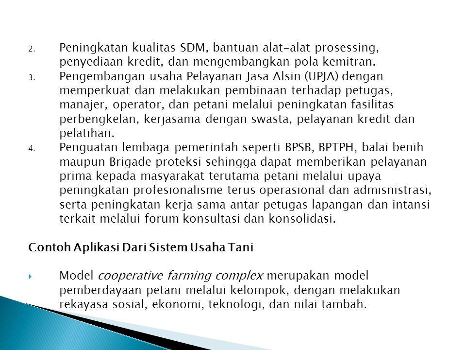 Peningkatan kualitas SDM, bantuan alat-alat prosessing, penyediaan kredit, dan mengembangkan pola kemitran.