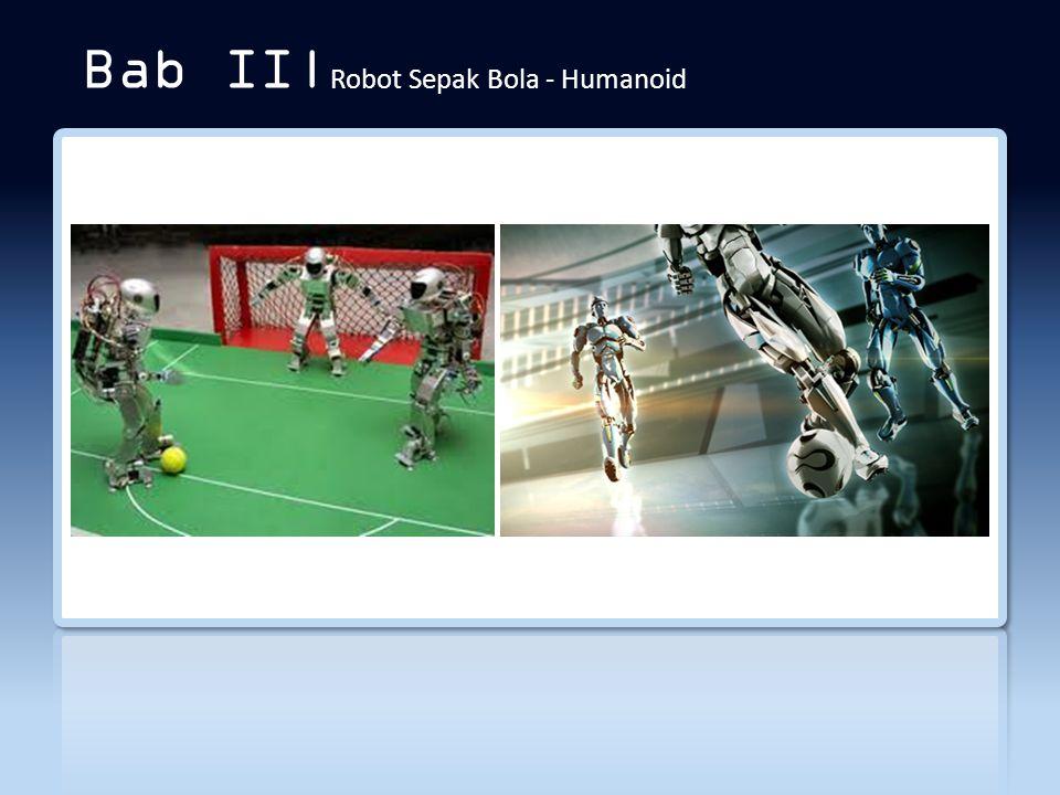 Bab II|Robot Sepak Bola - Humanoid