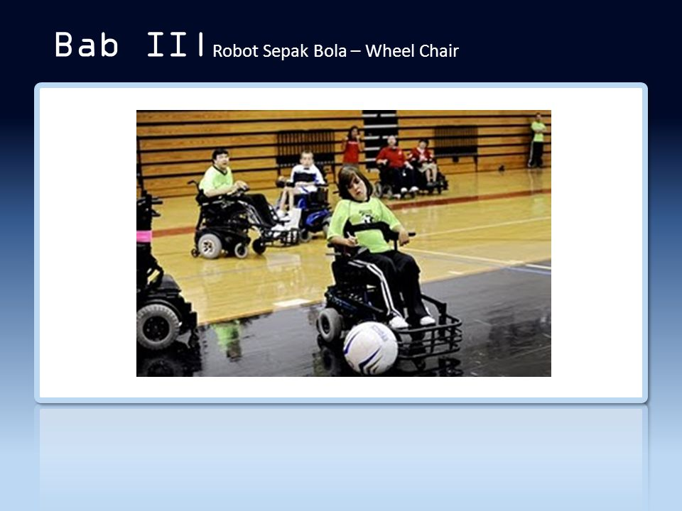 Bab II|Robot Sepak Bola – Wheel Chair