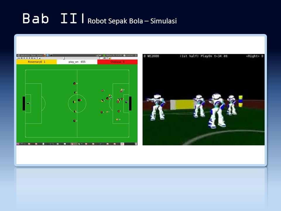 Bab II|Robot Sepak Bola – Simulasi