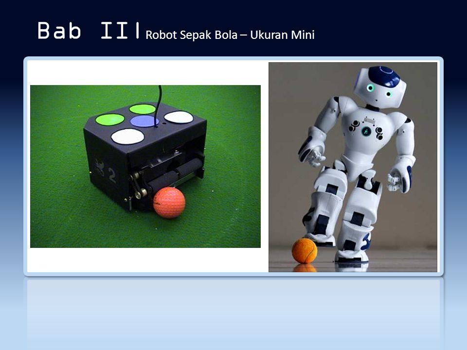 Bab II|Robot Sepak Bola – Ukuran Mini