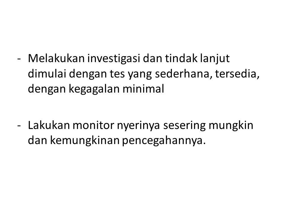 Melakukan investigasi dan tindak lanjut dimulai dengan tes yang sederhana, tersedia, dengan kegagalan minimal