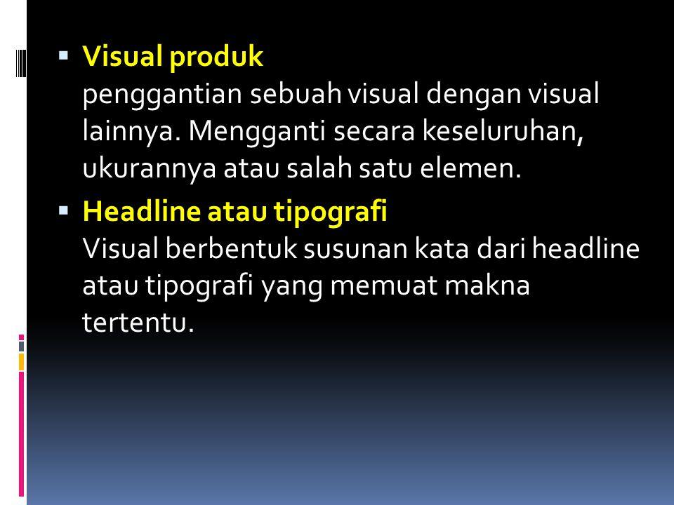 Visual produk penggantian sebuah visual dengan visual lainnya