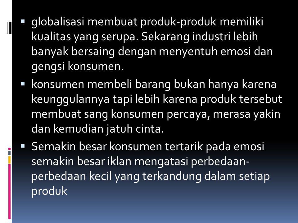 globalisasi membuat produk-produk memiliki kualitas yang serupa
