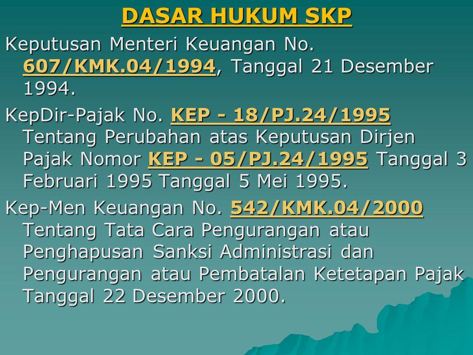 DASAR HUKUM SKP Keputusan Menteri Keuangan No. 607/KMK.04/1994, Tanggal 21 Desember 1994.