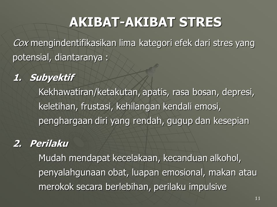 AKIBAT-AKIBAT STRES Cox mengindentifikasikan lima kategori efek dari stres yang potensial, diantaranya :
