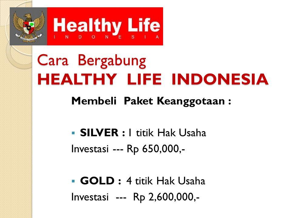 Cara Bergabung HEALTHY LIFE INDONESIA