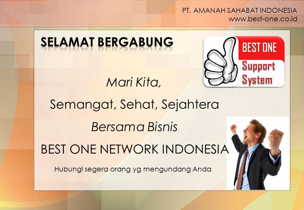 Semangat, Sehat, Sejahtera Bersama Bisnis BEST ONE NETWORK INDONESIA