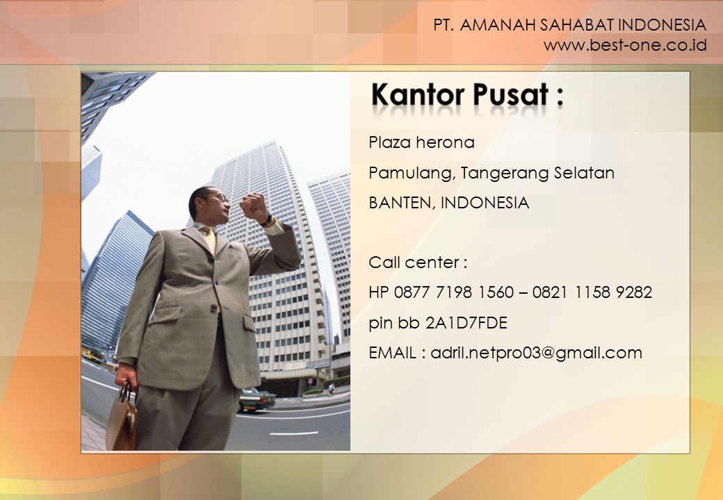 Kantor Pusat : PT. AMANAH SAHABAT INDONESIA www.best-one.co.id