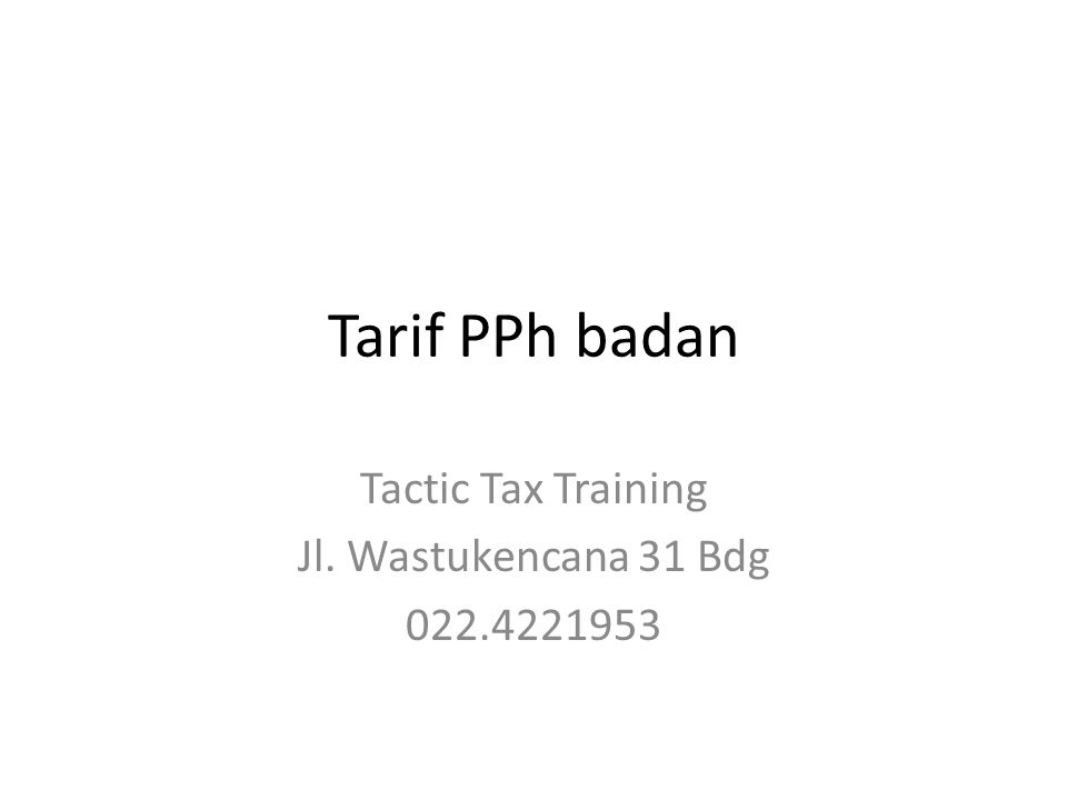 Tactic Tax Training Jl. Wastukencana 31 Bdg 022.4221953