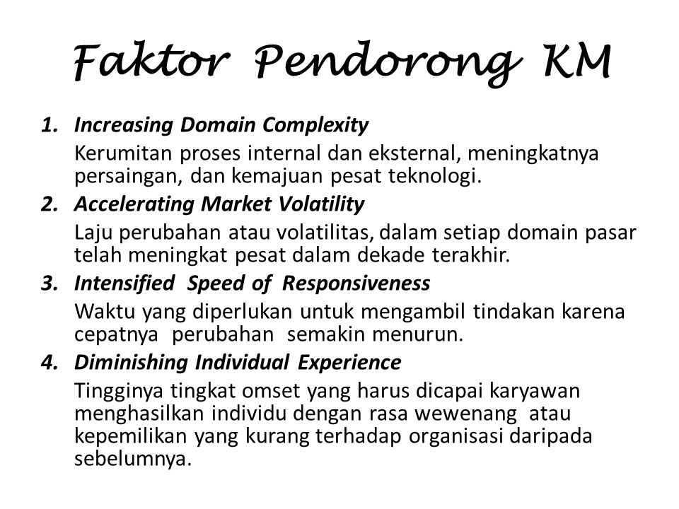 Faktor Pendorong KM 1. Increasing Domain Complexity