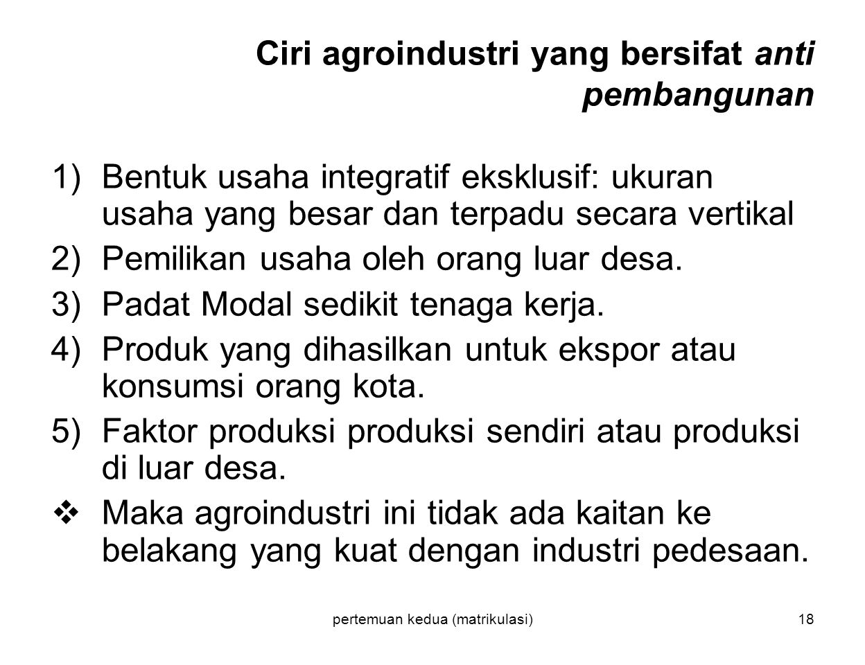 Ciri agroindustri yang bersifat anti pembangunan