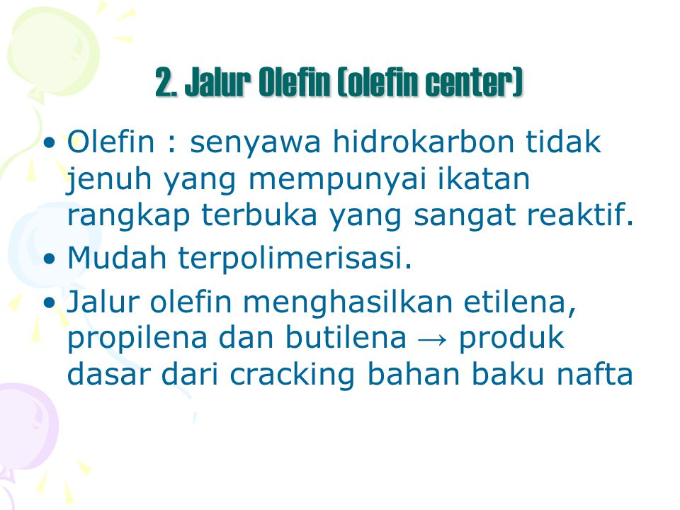 2. Jalur Olefin (olefin center)