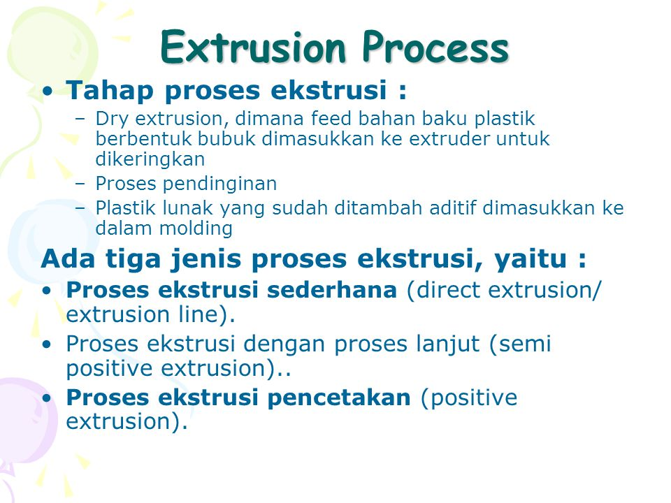 Extrusion Process Tahap proses ekstrusi :