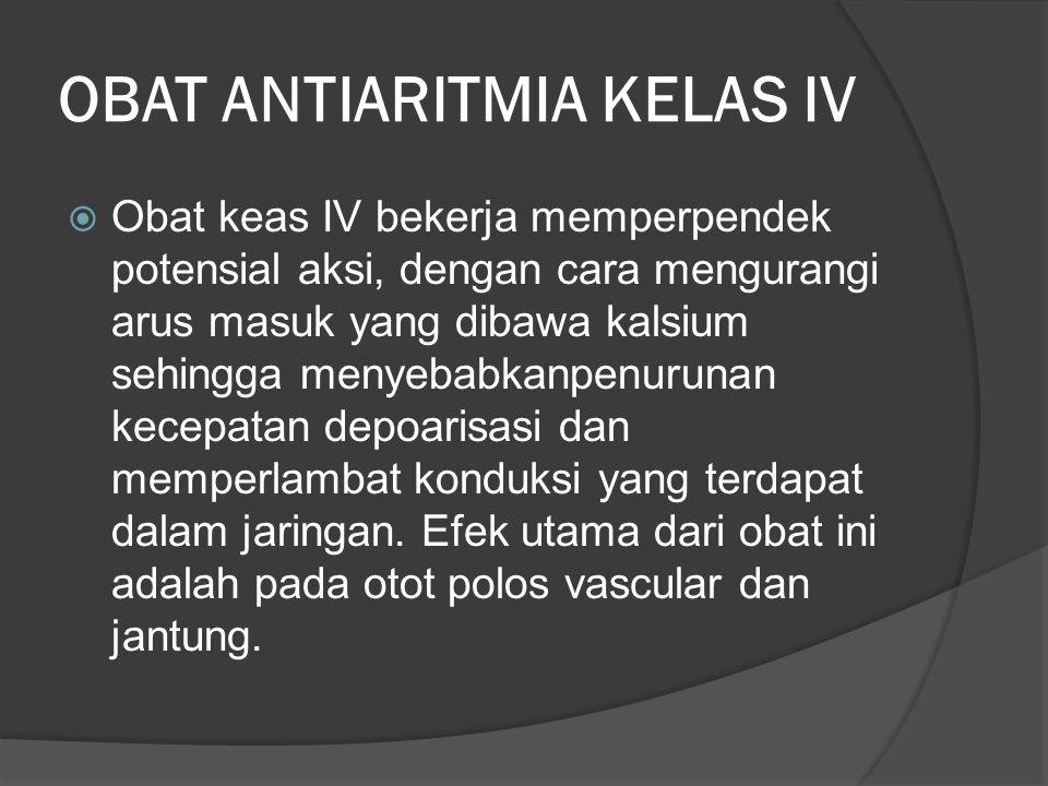 OBAT ANTIARITMIA KELAS IV