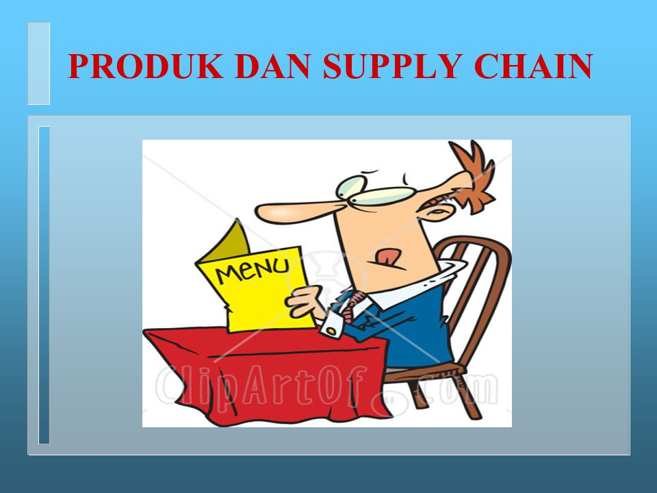 PRODUK DAN SUPPLY CHAIN