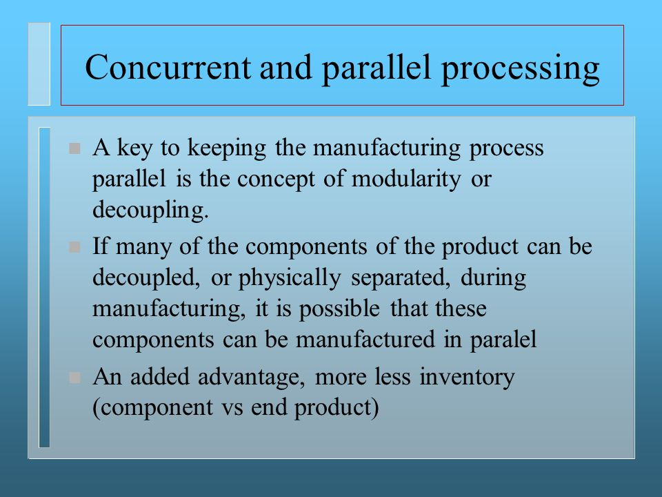 Concurrent and parallel processing