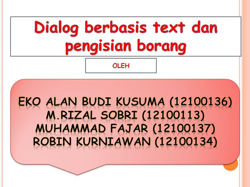 Dialog berbasis text dan pengisian borang