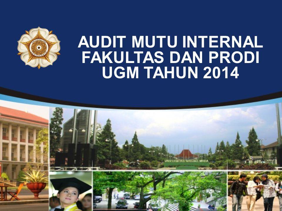 AUDIT MUTU INTERNAL FAKULTAS DAN PRODI UGM TAHUN 2014
