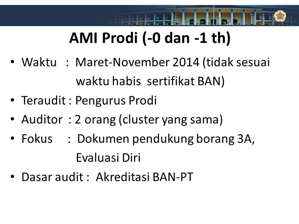 AMI Prodi (-0 dan -1 th) Waktu : Maret-November 2014 (tidak sesuai